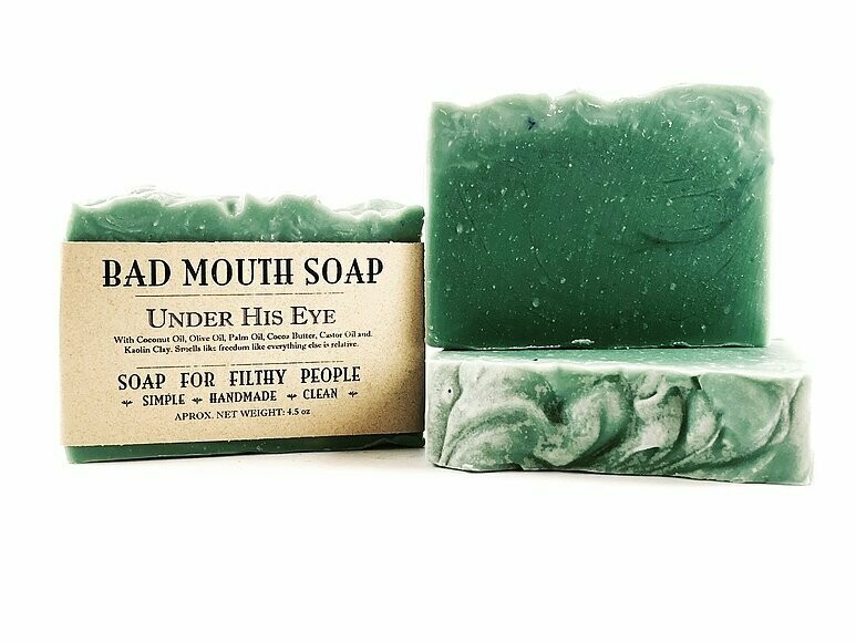 Under His Eye - Bad Mouth Soap