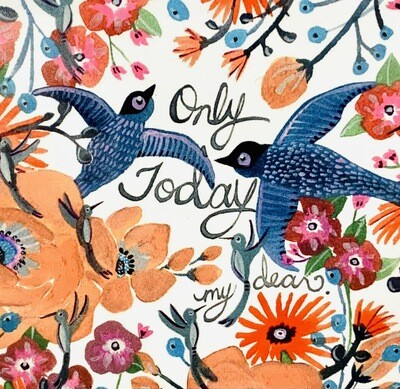 Only Today my Dear Card - Sarah Duggan