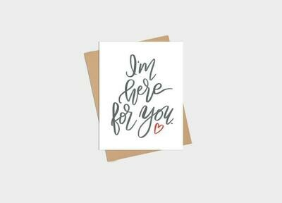 I'm Here For You - Kim Roach Designs