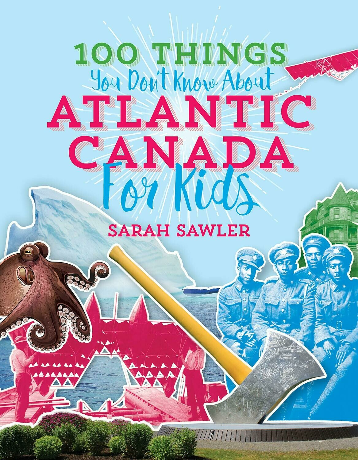 100 Things You Didn't Know About Atlantic Canada