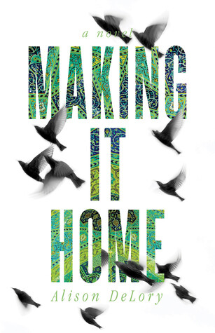 Making it Home - Alison Delroy