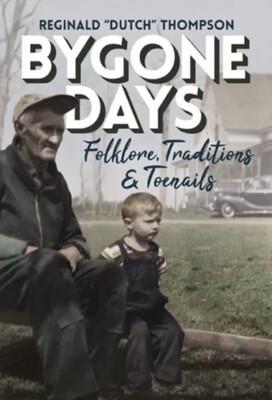 "The Bygone Days - Reginald ""Dutch"" Thompson"