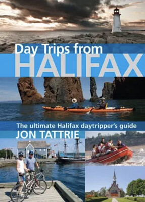 Day Trips From Halifax Guide Book
