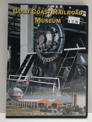 Gold Coast Railroad Museum DVD