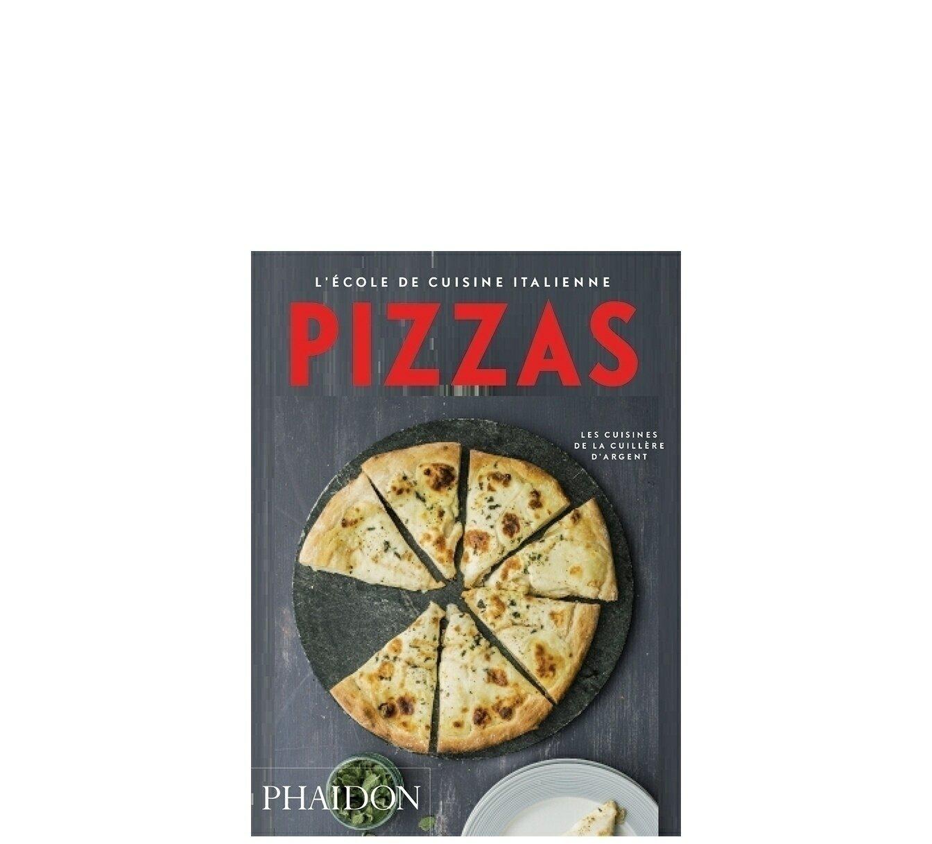L'école de Cuisine Italienne: Pizzas
