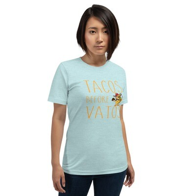 Tacos Before Vatos (Short-Sleeve Unisex T-Shirt)