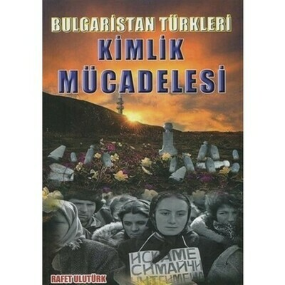 Bulgaristan Türkleri Kimlik Mücadelesi (e-kitap)