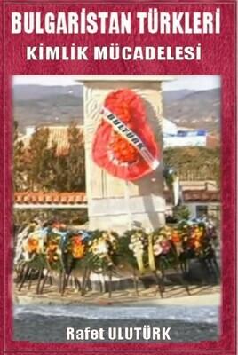 Bulgaristan Türkleri Kimlik Mücadelesi 2.Baskı e-kitap