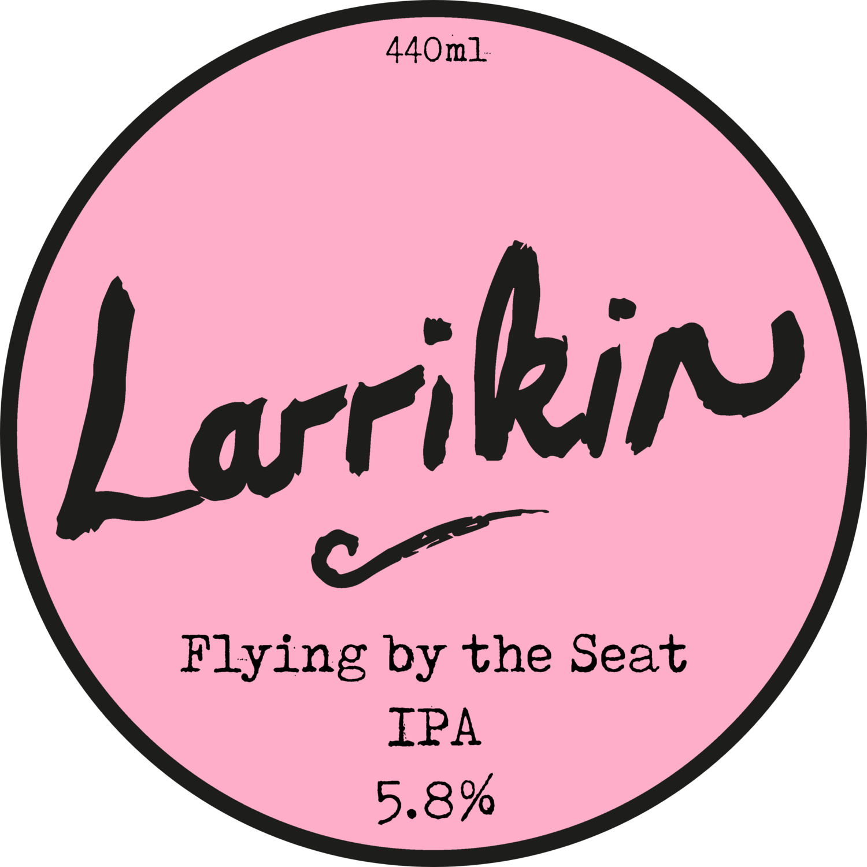Larrikin - Flying by the Seat v2 - 5.8% (440ml)