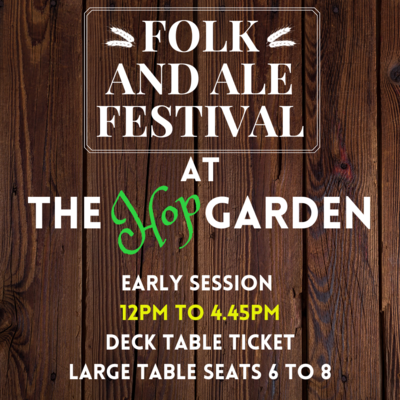 FOLK & ALE FEST - LARGE TABLE TICKET EARLY SESSION