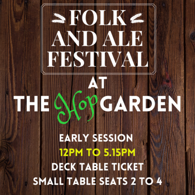 FOLK & ALE FESTIVAL- SMALL TABLE TICKET EARLY SESSION