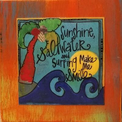 Sunshine saltwater and surfing