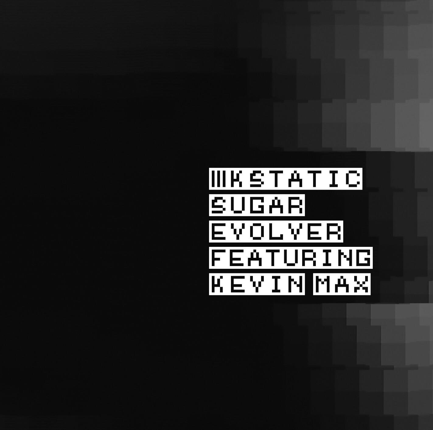 Sugar Evolver feat. Kevin Max (2020 Remaster)