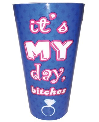 It's My Day Bitches Cup