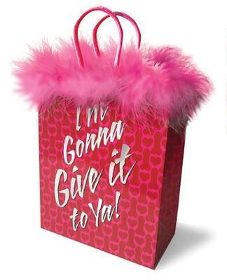 I'm Gonna Give It To Ya Gift Bag