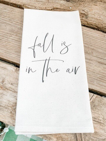 Fall is In The Air Tea Towel