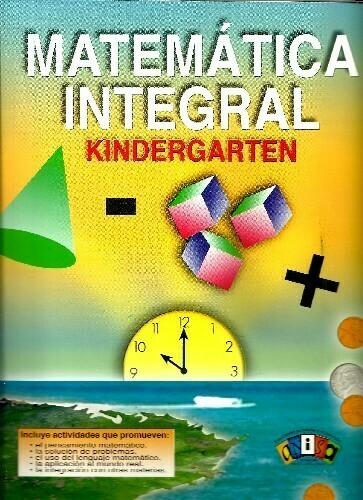 KINDERGARTEN - MATEMATICA INTEGRAL KINDERGARTEN - 2015 - ANISA - ISBN 9781568355078