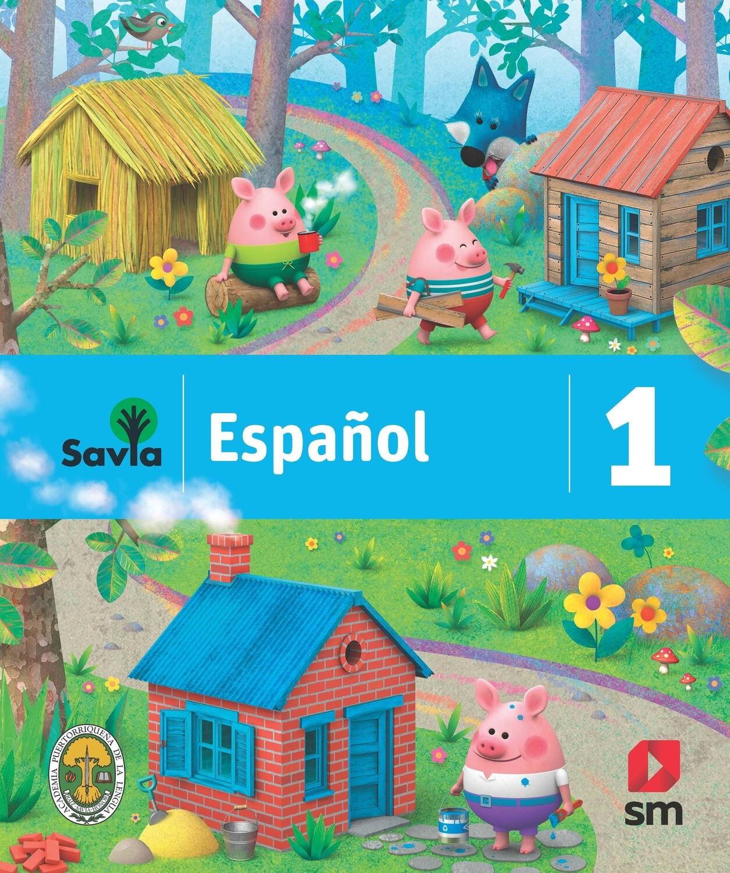 PRIMERO - SAVIA ESPAÑOL 1 TEXTO, CUADERNO DE VOCABULARIO, ALGO MAS PARA LEER Y ACCESO DIGITAL - SM - 2019 - ISBN 9781630146474