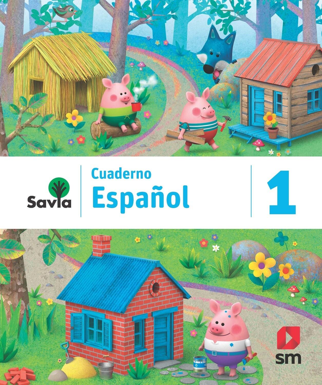 PRIMERO - SAVIA ESPAÑOL 1 CUADERNO - SM - 2019 - ISBN 9781630146610