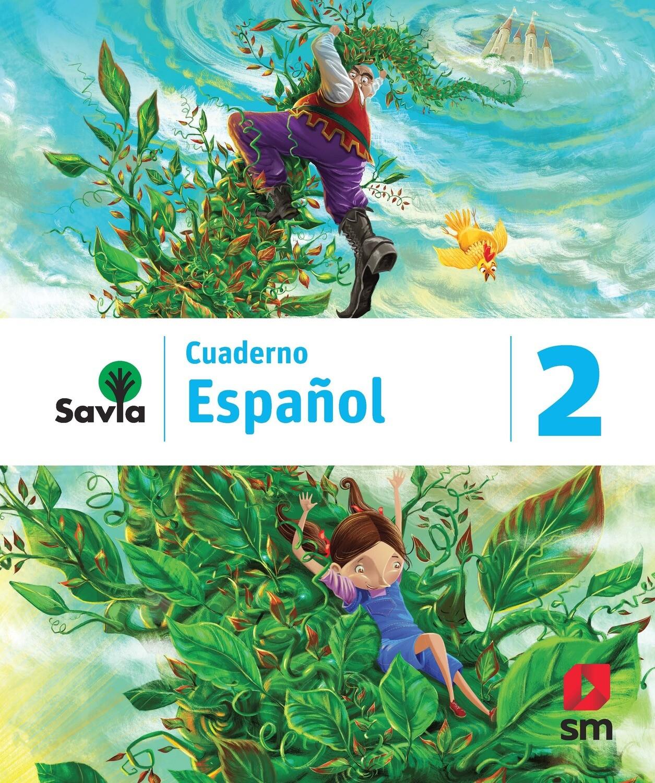 SEGUNDO - SAVIA ESPAÑOL 2 CUADERNO - SM - 2019 - ISBN 9781630146627