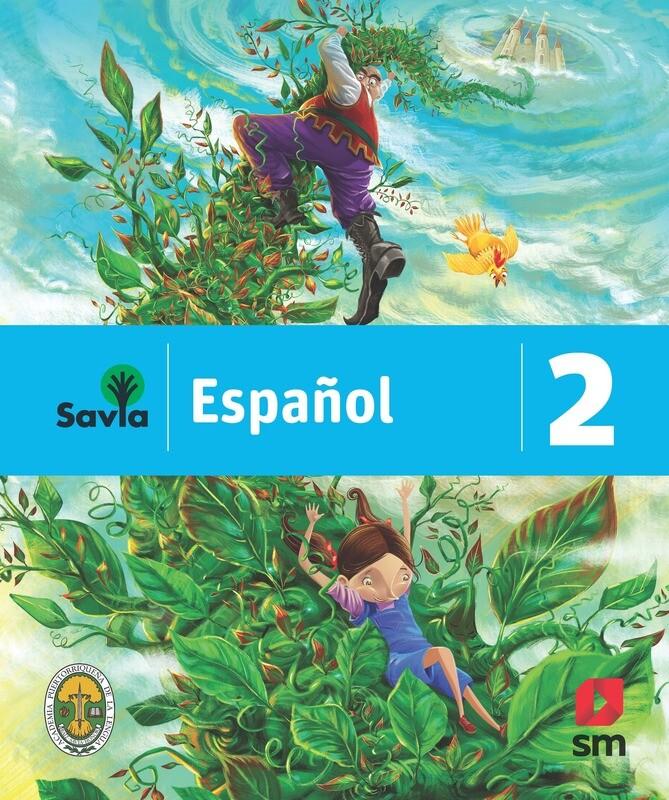 SEGUNDO - SAVIA ESPAÑOL 2 TEXTO, CUADERNO DE VOCABULARIO, ALGO MAS PARA LEER Y ACCESO DIGITAL- SM - 2019 - ISBN 9781630146481