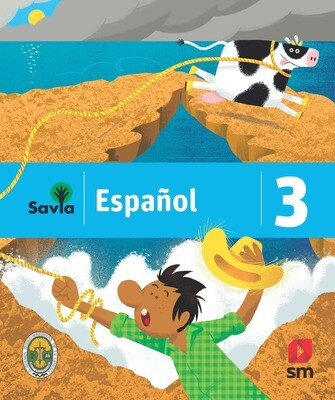 TERCERO - SAVIA ESPAÑOL 3 TEXTO, CUADERNO DE VOCABULARIO, ALGO MAS PARA LEER Y ACCESO DIGITAL - SM - 2019 - ISBN 9781630146498