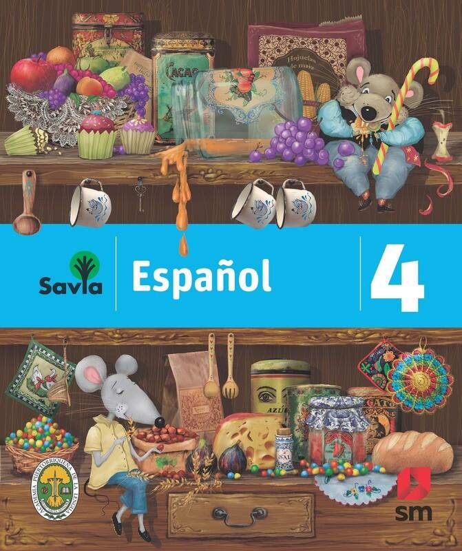 CUARTO - SAVIA ESPAÑOL 4 TEXTO, CUADERNO DE VOCABULARIO, ALGO MAS PARA LEER Y ACCESO DIGITAL - SM - 2019 - ISBN 9781630146504