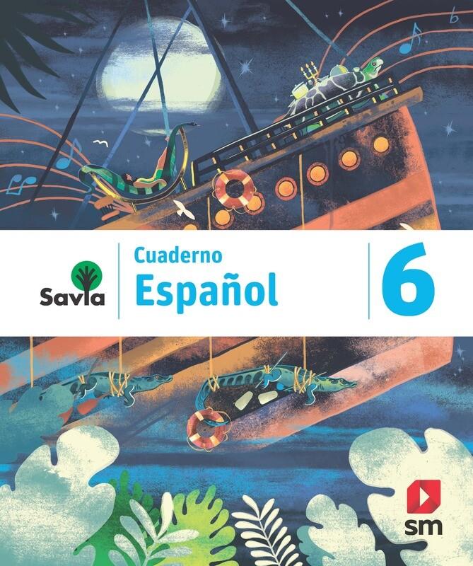 SEXTO - SAVIA ESPAÑOL 6 CUADERNO - SM - 2019 - ISBN 9781630146665