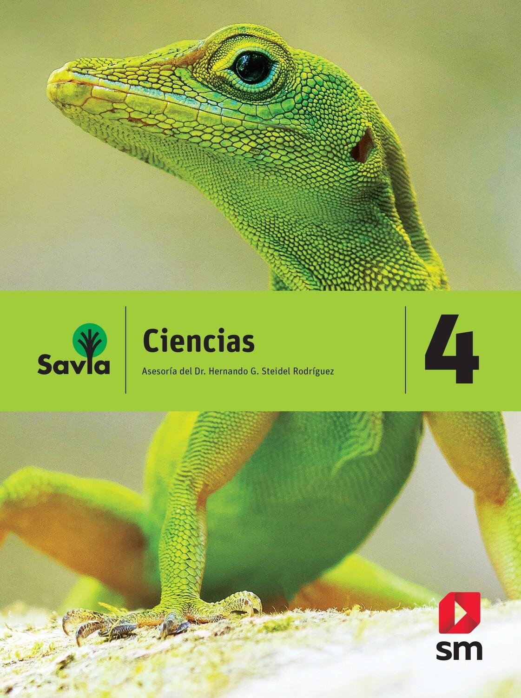 CUARTO - SAVIA CIENCIAS 4 TEXTO, CUADERNO DE LABORATORIO Y ACCESO DIGITAL - SM - 2018 - ISBN 9781630144500