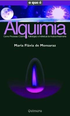 Alquimia - Como Processo Cósmico, Astrológico e Individual de Auto-Conhecimento MFMLALQ
