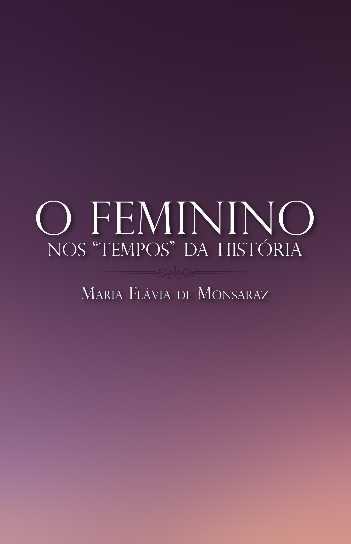 """O Feminino nos """"Tempos"""" da História"""