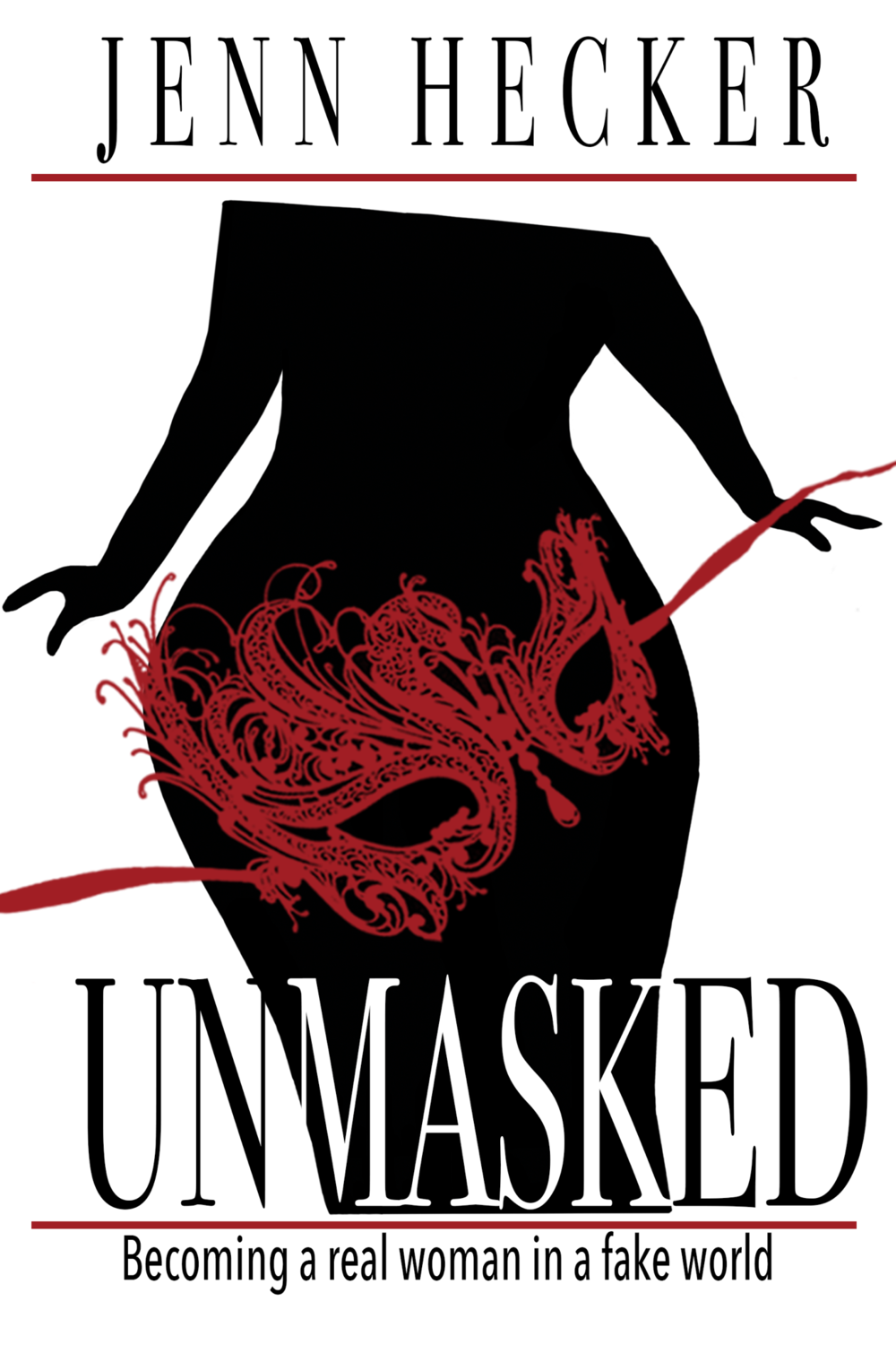 Unmasked: Becoming a real woman in a fake world (HC)