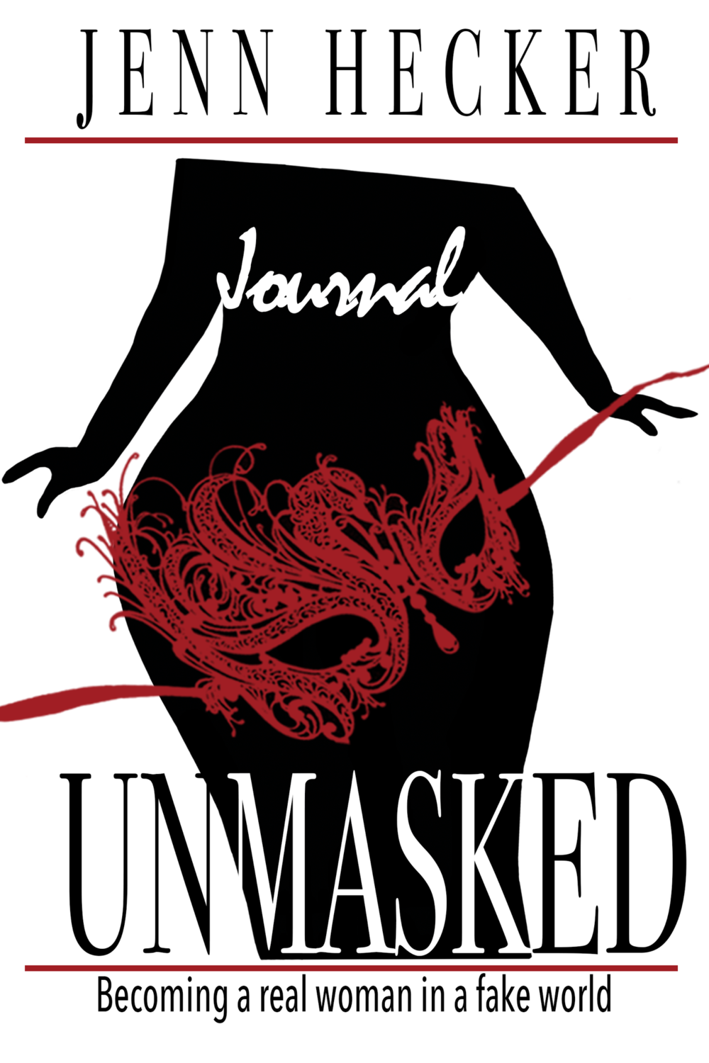 Unmasked: Becoming a real woman in a fake world (Paperback/Journal)