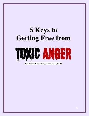 5 Keys to Getting Free From Toxic Anger (e-Book)