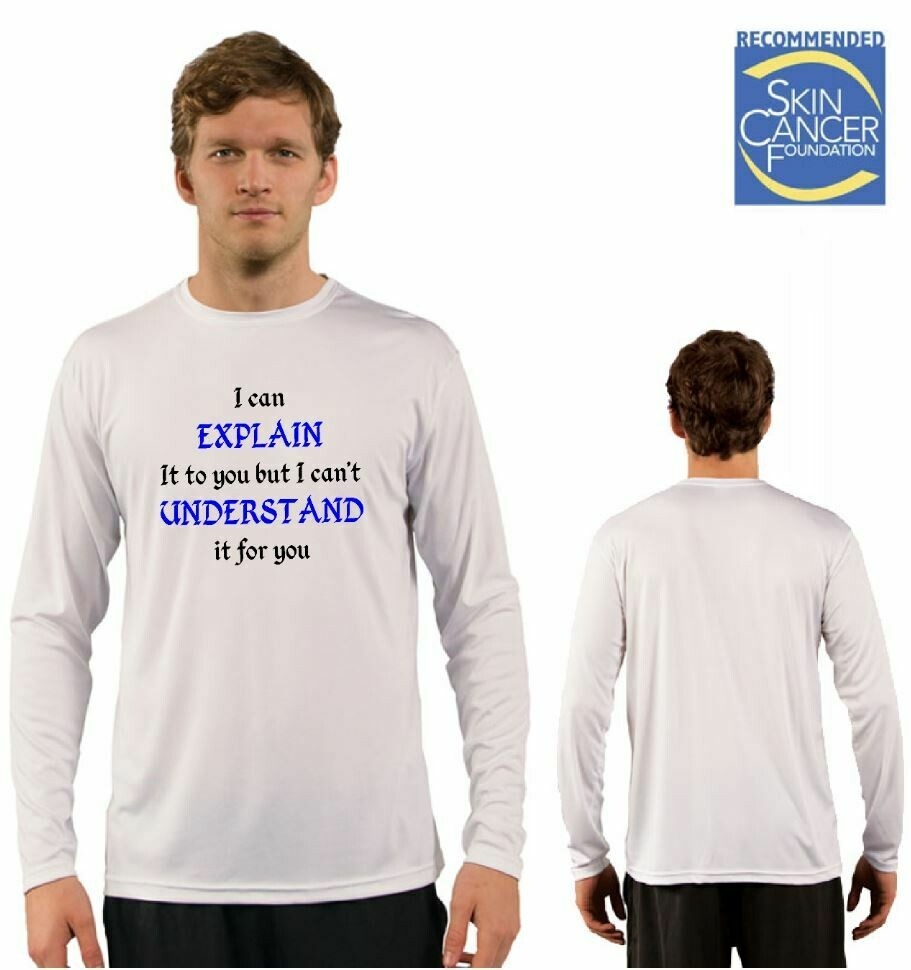 Mens I can explain it to you but I can't understand it for you Sublimation Vapor Solar Tee - Long Sleeve