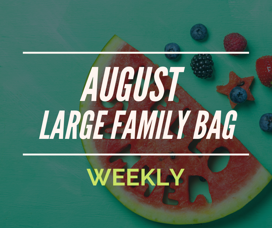 August Subscription LARGE FAMILY BAG - WEEKLY (Save 10%!)