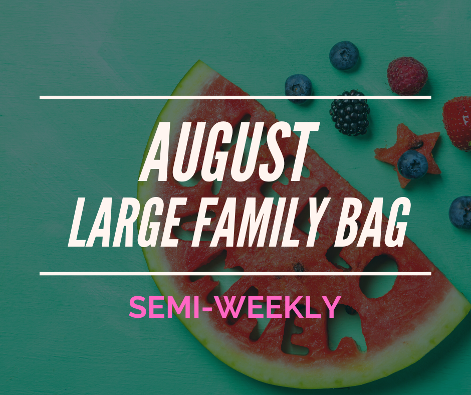 August Subscription LARGE FAMILY BAG - (Every 2 Week Delivery) SAVE 10%