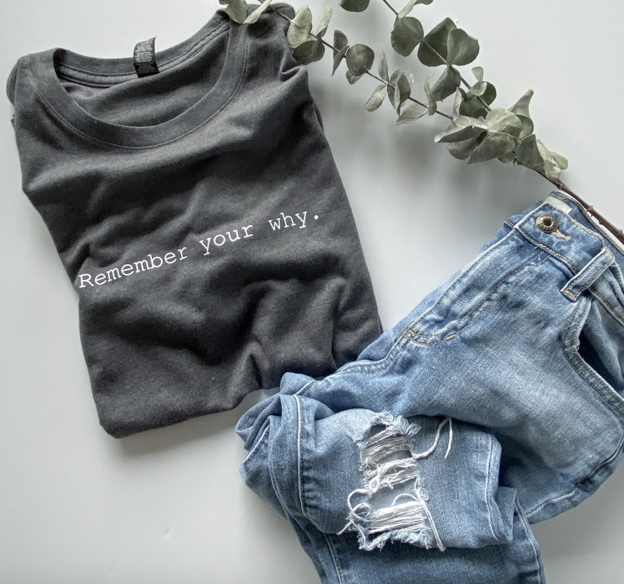 Remember Your Why- Modern Tee