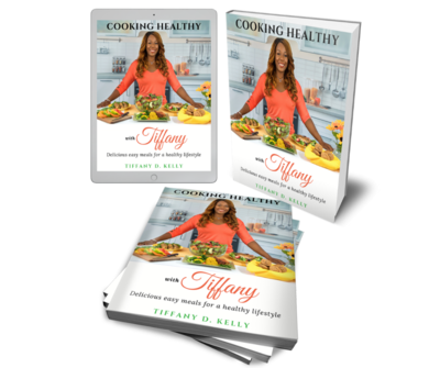 Cooking Healthy with Tiffany Cookbook