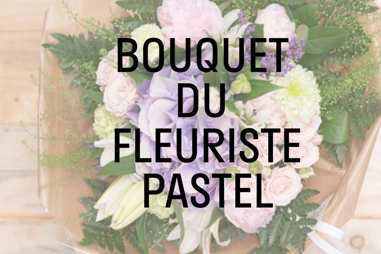 Bouquet du fleuriste : pastel