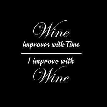 """I Improve With Wine"" (Ladies/Unisex Shirt)"