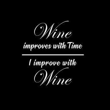 """I Improve With Wine"" (Ladies/Unisex Shirt)"