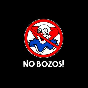 No Bozos - (Mens/Ladies Shirt)