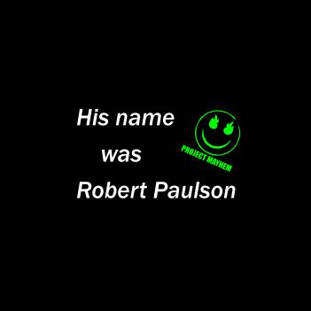 Robert Paulson - (Mens/Ladies Shirt)