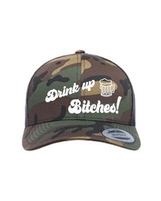 Drink Up Bitches! - Trucker Hat