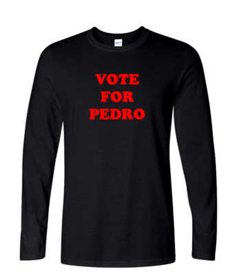 """Vote for Pedro"" - Mens Long Sleeve"