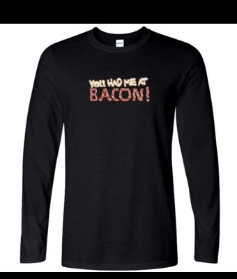 """""""You Had Me at Bacon"""" - Mens Long Sleeve"""