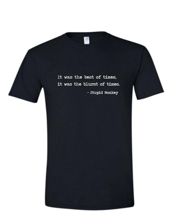 Blurst of Times - (Mens/Ladies Shirt)