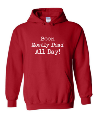 Been Mostly Dead - Unisex Hoodie