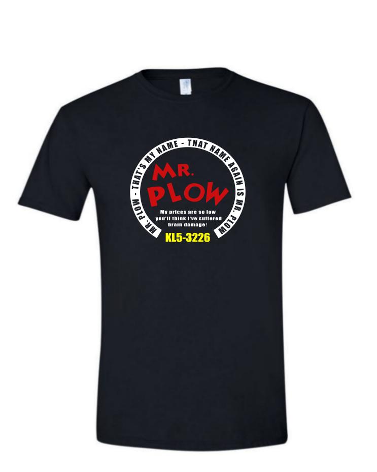 Mr. Plow - (Mens/Ladies Shirt)